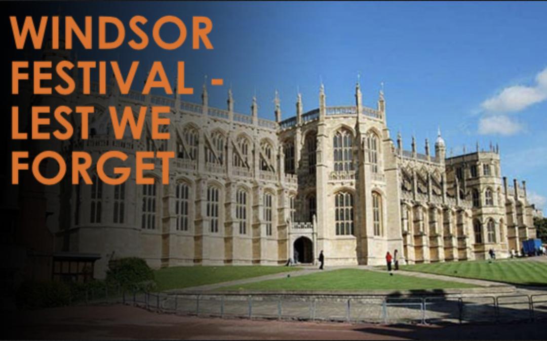 Windsor Festival – Lest We Forget