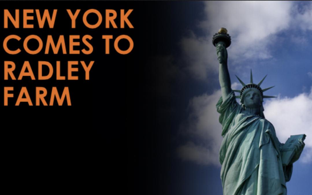 New York comes to Radley Farm