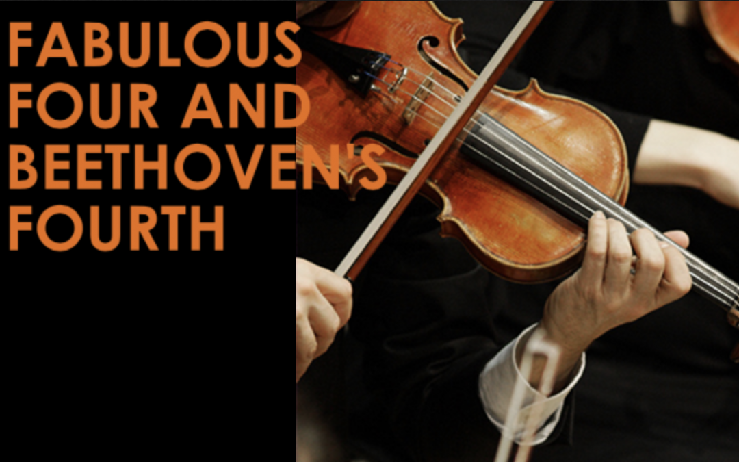 Fabulous Four and Beethoven's Fourth