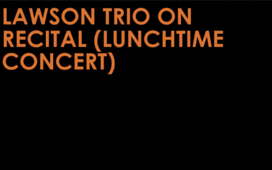 Lawson Trio in Recital